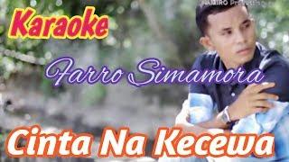 Gambar cover Karaoke CINTA NA KECEWA. Farro Simamora  Lagu Tapsel Terbaru. By Namiro Production