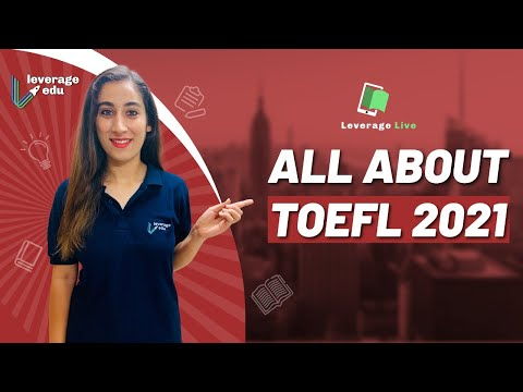 TOEFL Test   All you need to know about TOEFL 2021   Leverage ...