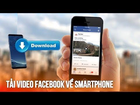 Tải video từ FB về điện thoại cực đơn giản