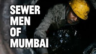 The Sewer Men of Mumbai