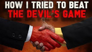 """How I Tried To Beat The Devil's Game"" Creepypasta"
