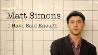 Matt Simons - I Have Said Enough (Audio Only)