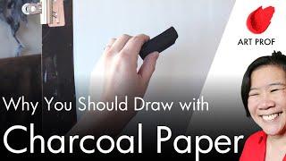 Art Professor Explains Why Charcoal Paper Matters