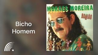 Moraes Moreira   Bicho Homem   Moraes Moreira Com Bahião