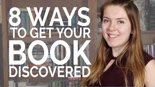 8 Ways to Get Your Book Discovered - Book Marketing