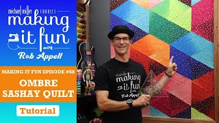 Ombre Sashay Quilt - Making It Fun - Episode #58
