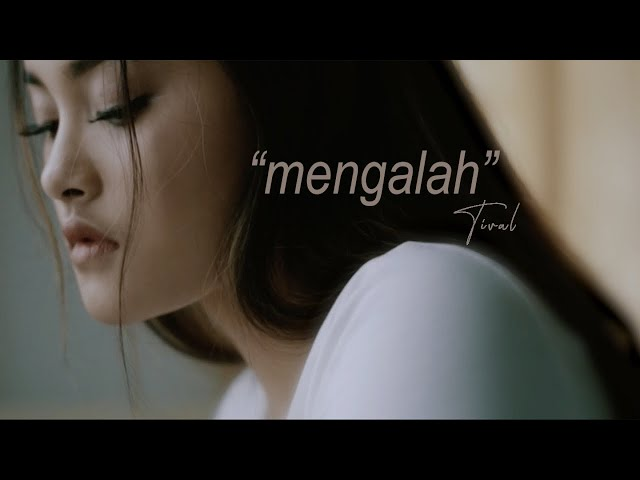 Tival - Mengalah (Official Music Video)
