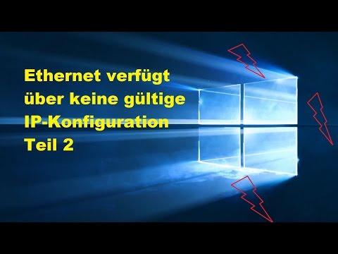 Ethernet verfügt über keine gültige ip-konfiguration win 10 2020