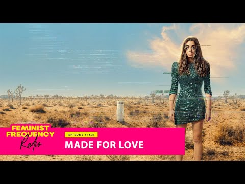 MADE FOR LOVE - gender, technology, power, control and... comedy?