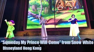 """SOMEDAY MY PRINCE WILL COME"" SNOW WHITE Live - Disneyland Hong Kong pt.2"