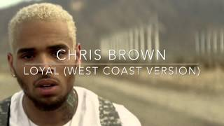Loyal (West Coast Version) - Chris Brown {Clean} [feat. Lil Wayne & Too $hort]