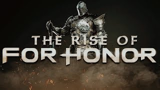 The Rise of For Honor
