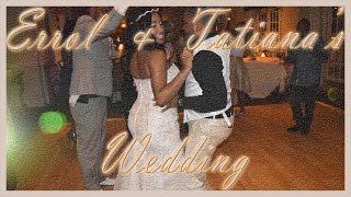 Errol & Tatiana's Wedding (July 1st, 2016)