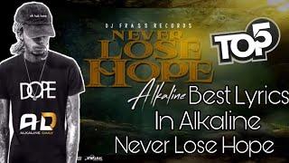 "Top 5 Best Lyrics In Alkaline ""Never Lose Hope"""