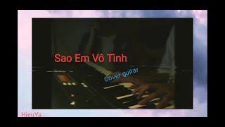 Sao Em Vô Tình | Cover guitar || Thuận × Hậu × NYBQ