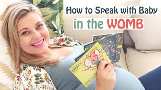 HOW to COMMUNICATE with BABY in the WOMB | Preborn Prodigy