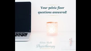 [Video] Your pelvic floor questions answered!