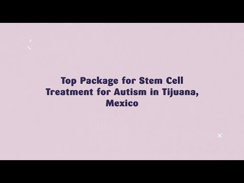 Top-Package-for-Stem-Cell-Treatment-for-Autism-in-Tijuana-Mexico