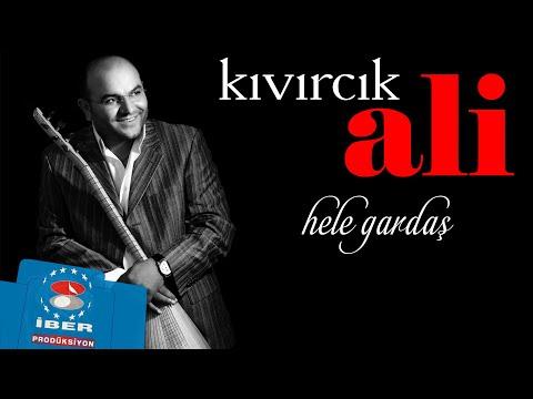 Kıvırcık Ali Hele Gardaş Official Audio © 2018 İber Prodüksiyon
