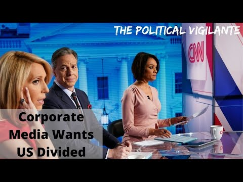 Corp Media Pushes Divisiveness To Protect Ruling Class