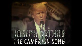 Joseph Arthur - The Campaign Song (OFFICIAL VIDEO)