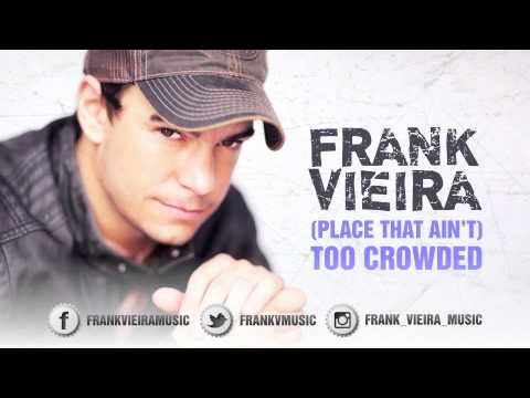Frank Vieira - (Place That AIn't) Too Crowded