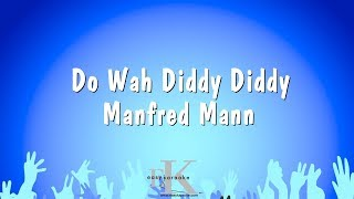 Do Wah Diddy Diddy - Manfred Mann (Karaoke Version)
