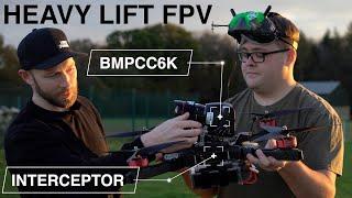 Heavy Lift FPV Drone // XM2 Interceptor + BMPCC6K