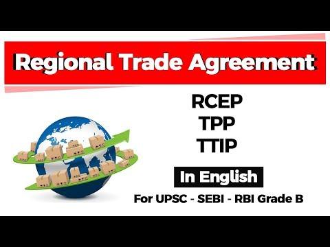 Regional Trade Agreement - RCEP, TPP, TTIP explained for UPSC, SEBI, RBI Grade B exams