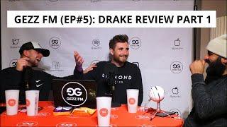 Gezz FM (EP#5): Drake Review Part 1