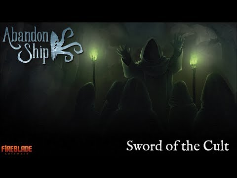 Abandon Ship: Major Update 06: Sword of the Cult