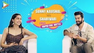 Sunny Kaushal v/s Sharvari – HILARIOUS Rapid Fire Battle | SRK, Ranbir, Ranveer, Vicky, Alia