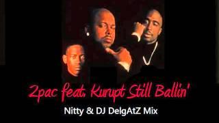2pac feat. Kurupt - Still Ballin [Nitti Beatz & DJ DelgAtZ Mix]