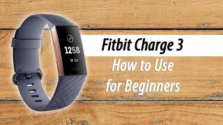 How to Use the Fitbit Charge 3 for Beginners