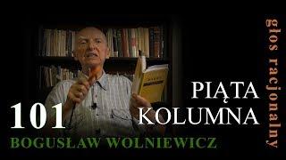 Bogusław Wolniewicz 101 PIĄTA KOLUMNA(nagranie z czerwca 2017r)