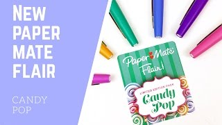 New Papermate Flair Candy Pop Pens