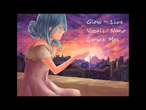 Glow ~ Live [Nano]