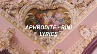 Rini || Aphrodite Lyrics