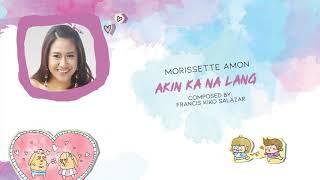 Morissette Amon - Akin Ka Na Lang (Audio) ♪ | Himig Handog P-Pop Love Songs 2014