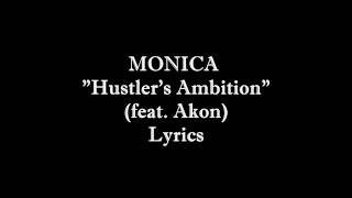 Hustler's Ambition monica ft.akon lyrics