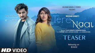 Song Teaser: Tere Naal | Tulsi Kumar & Darshan Raval | Bhushan Kumar | Releasing on 18 May 2020 - Download this Video in MP3, M4A, WEBM, MP4, 3GP