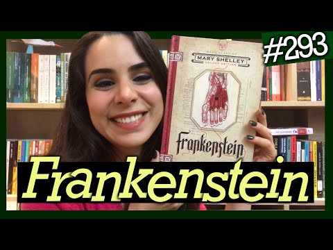 FRANKENSTEIN, DE MARY SHELLEY (Resenha Sem Spoilers) #293