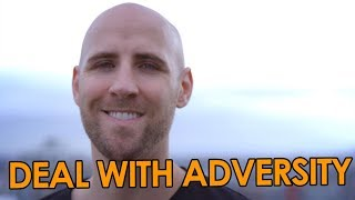 How To Deal With Adversity, Problems And Difficult Times In Life