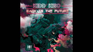 KIDD KEO - #BACKTOTHEFUTURE FT. MADBASS (AUDIO)