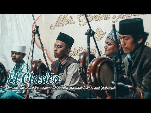 El Clasico - Khoirol Bariyyah | Lailatus Sholawat Pernikahan Socheh Masudin & Robi'atul Mabruroh