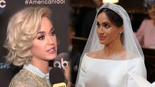Katy Perry SLAMS Meghan Markle's Wedding Dress - Video Youtube