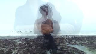 "Hilang Child – ""King Quail"""