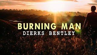 Dierks Bentley   Burning Man (Lyric Video)