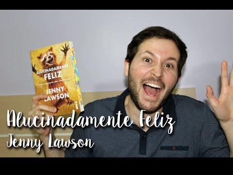 Eu li: Alucinadamente Feliz - Jenny Lawson