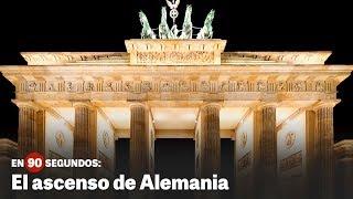 En 90 segundos: El ascenso de Alemania